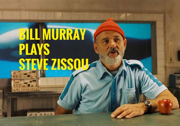 Bill Murray plays Steve Zissou